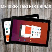 Las Mejores Tablets Chinas baratas